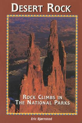 Image for Desert Rock I Rock Climbs in the National Parks (Regional Rock Climbing Series)