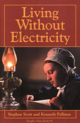 "Living Without Electricity, ""SCOTT, STEPHEN, PELLMAN, KENNETH"""