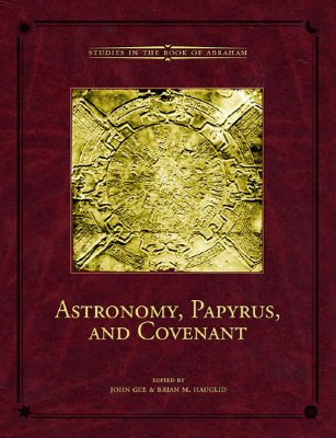 Image for Astronomy, Papyrus, and Covenant (Studies in the Book of Abraham)