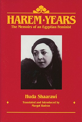 Image for Harem Years: The Memoirs of an Egyptian Feminist
