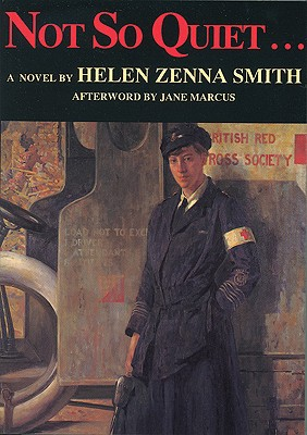 Not So Quiet..., Helen Zenna Smith  (Author), Jane Marcus (Afterword)