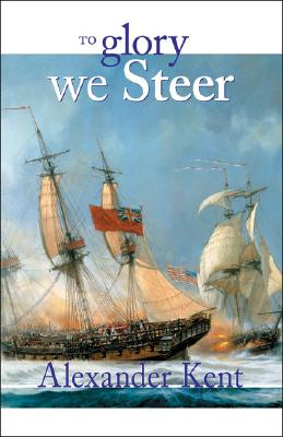Image for To Glory We Steer : The Richard Bolitho Novels