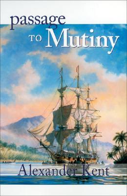 Passage to Mutiny, ALEXANDER KENT