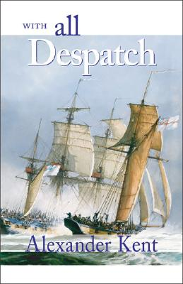 Image for With All Despatch : The Richard Bolitho Novels