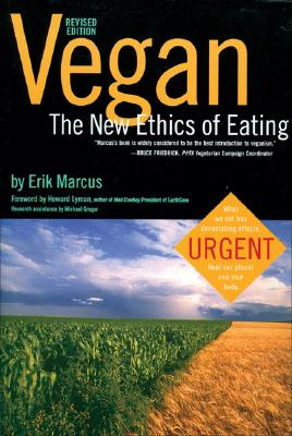 Vegan: The New Ethics of Eating, Marcus, Erik