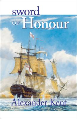 Sword of Honour (The Bolitho Novels, no. 23) (Volume 23), Kent, Alexander