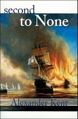Second to None (The Bolitho Novels) (Volume 24), Kent, Alexander