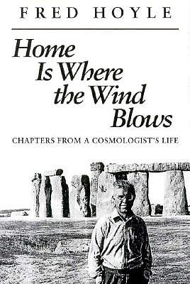Image for Home Is Where the Wind Blows: Chapters from a Cosmologist's Life