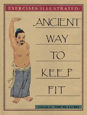 Ancient Way to Keep Fit, Wu, Zong; Mao, Li