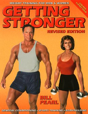 Image for Getting Stronger: Weight Training for Men and Women (Revised Edition)