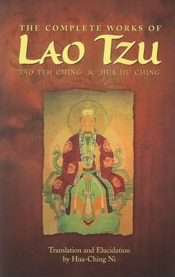 Image for The Complete Works of Lao Tzu: Tao Teh Ching & Hau Hu Ching