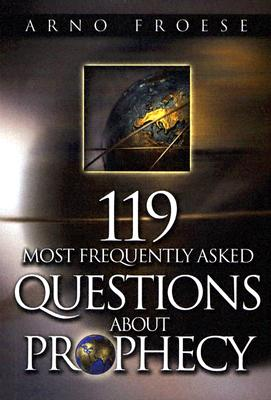 Image for 119 Most Frequently Asked Questions About Prophecy