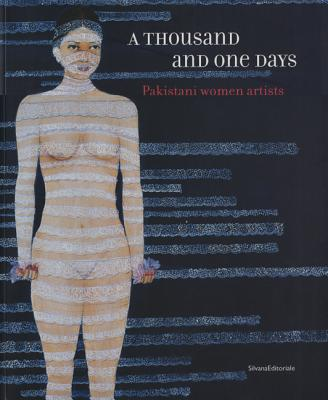 Image for A Thousand and One Days: Pakistani Women Artists