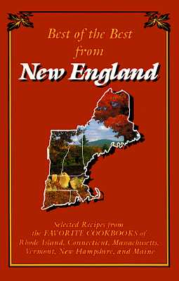 Image for Best of the Best from New England: Selected Recipes from the Favorite Cookbooks of Rhode Island, Connecticut, Massachusetts, Vermont, New Hampshire,