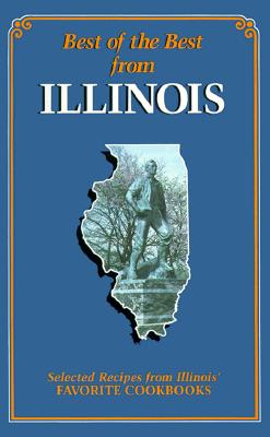 Image for Best of the Best from Illinois: Selected Recipes from Illinois' Favorite Cookbooks (Best of the Best)