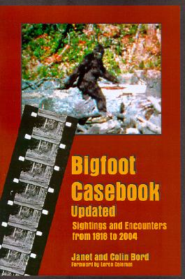 Image for Bigfoot Casebook updated: Sightings And Encounters from 1818 to 2004