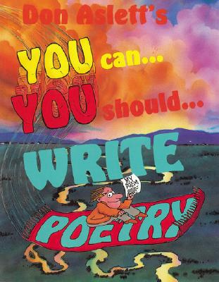 You Can¿You Should¿ Write Poetry, DON ASLETT