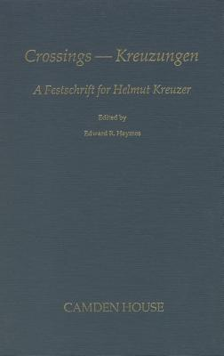 Image for Crossings/Kreuzengen: Festscrift for Helmut Kreuzer (Studies in German Literature, Linguistics, & Culture)