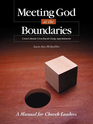 Meeting God at the Boundaries: A Manual for Church Leaders, Lucia Ann McSpadden  (Author)