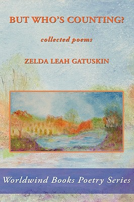 But Who's Counting? (Worldwind Books Poetry), Gatuskin, Zelda Leah