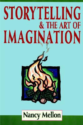 Storytelling and the Art of Imagination, Mellon, Nancy