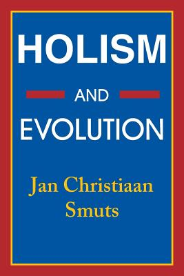 Holism and Evolution, Smuts, Jan Christiaan