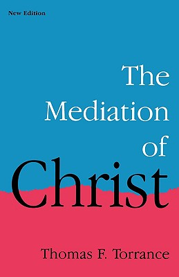 The Mediation of Christ, THOMAS FORSYTH TORRANCE