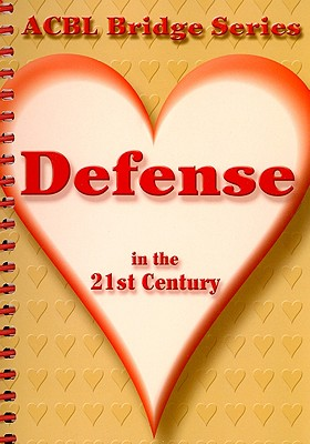Image for Defense in the 21st Century (ACBL Bridge Series)