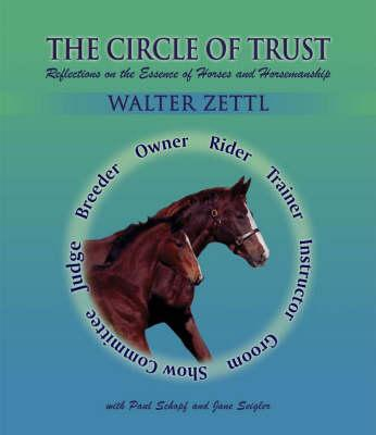 Image for The Circle Of Trust: Reflections On The Essence Of Horses And Horsemanship