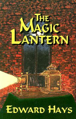 The Magic Lantern: A Mystical Murder Mystery, Edward Hays
