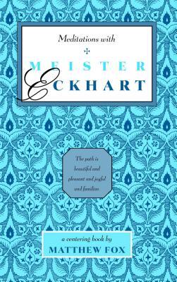 Meditations With Meister Eckhart, Fox, Matthew