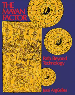 Image for The Mayan Factor - Path Beyond Technology
