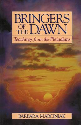 Bringers of the Dawn: Teachings from the Pleiadians, BARBARA MARCINIAK