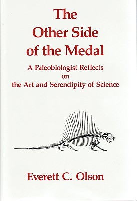 Image for Other Side of the Medal: A Paleobiologist Reflects on the Art and Serendipity of Science, The