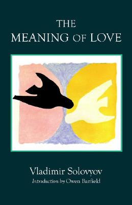 The Meaning of Love, VLADIMIR SOLOVYOV, VLADIMIR SOLOVIEV, OWEN BARFIELD (INTRO)