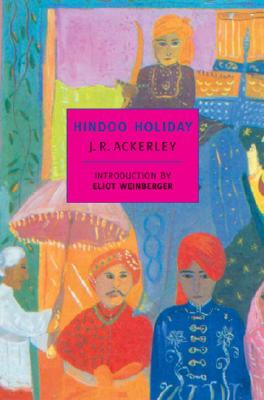 Hindoo Holiday: An Indian Journal (New York Review Books Classics), Ackerley,Joe R./Weinberger,Eliott