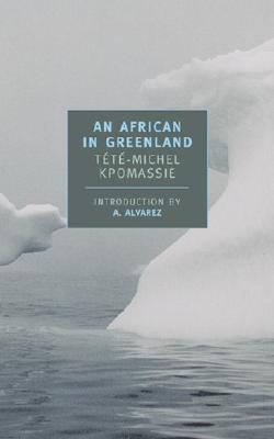 An African in Greenland, Kpomassie, Tete-Michel; Kirkup, James [translator]