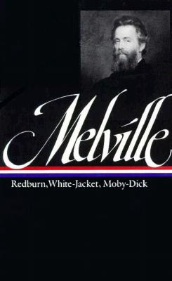 Image for Herman Melville : Redburn, White-Jacket, Moby-Dick (Library of America)