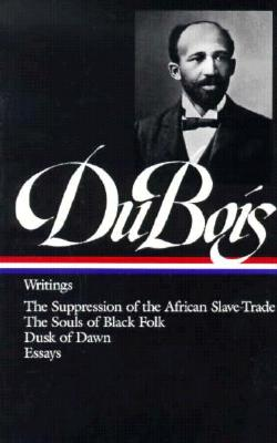 Image for W.E.B. Du Bois : Writings : The Suppression of the African Slave-Trade / The Sou