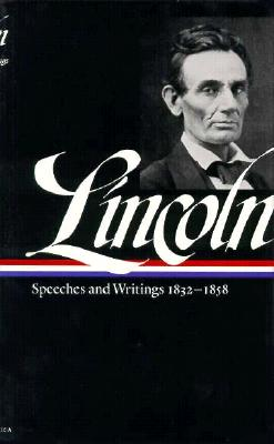 Image for Lincoln: Speeches and Writings 1832-1858 (Library of America)
