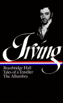 Image for Washington Irving : Bracebridge Hall, Tales of a Traveller, The Alhambra (Library of America)