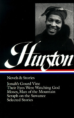 Image for Zora Neale Hurston : Novels and Stories : Jonah's Gourd Vine / Their Eyes Were Watching God / Moses, Man of the Mountain / Seraph on the Suwanee / Selected Stories (Library of America)