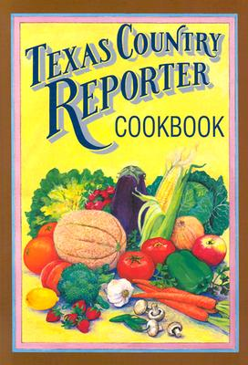 Texas Country Reporter Cookbook: Recipes from the Viewers of Texas Country Reporter, Shearer Pub