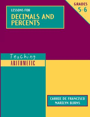 Image for Teaching Arithmetic: Lessons for Decimals and Percents, Grades 5-6