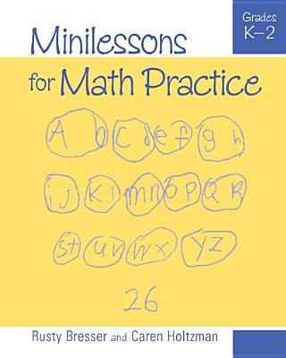 Minilessons for Math Practice Grades K-2, Bresser, Rusty; Holtzman, Caren