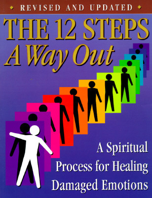 The 12 Steps : A Way Out : A Spiritual Process for Healing, Friends in Recovery