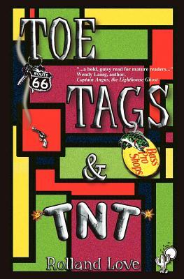 Toe Tags & TNT, Love, Rolland