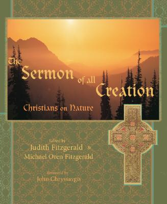 Image for The Sermon of All Creation: Christians on Nature (Sacred Worlds Series)