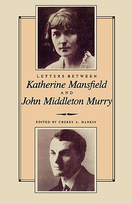 Letters Between Katherine Mansfield and John Middleton Murray, Hankin, Cherry