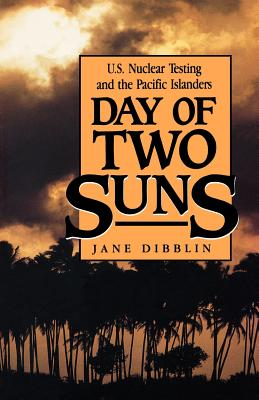 Image for Day of Two Suns: U.S. Nuclear Testing and the Pacific Islanders